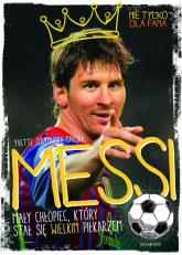 Messi. Mały chłopiec, który stał się wielkim piłkarzem - Yvette Zółtowska-Darska   mała okładka