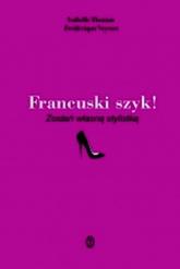 Francuski szyk! Zostań własną stylistką - Isabelle Thomas, Frédérique Veysset | mała okładka
