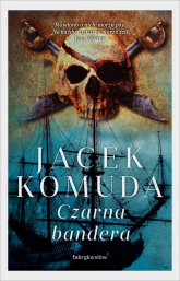 Czarna bandera - Jacek Komuda | mała okładka