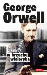 Gandhi w brzuchu wieloryba - George Orwell | mała okładka