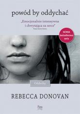 Powód by oddychać - Rebecca Donovan | mała okładka