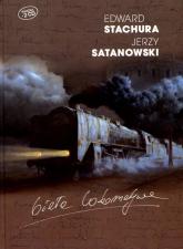 Biała lokomotywa - Edward Stachura, Jerzy Satanowski | mała okładka