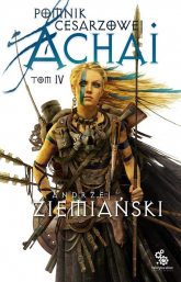 Pomnik cesarzowej Achai. Tom 4 - Andrzej Ziemiański | mała okładka