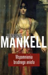 Wspomnienia brudnego anioła - Henning Mankell | mała okładka