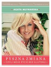 Pyszna zmiana, czyli moje życie bez glutenu - Agata Młynarska, Grażyna Rydzewska, Agnieszka Pęksa  | mała okładka