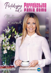 Perfekcyjny rok z Perfekcyjną panią domu - Małgorzata Rozenek | mała okładka