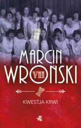 Kwestja krwi - Marcin Wroński | mała okładka