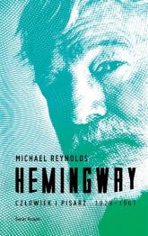 Hemingway. Człowiek i pisarz - Michael Reynolds | mała okładka