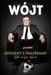 Wójt. Jedziemy z frajerami! Całe moje życie - Janusz Wójcik, Przemysław Ofiara | mała okładka