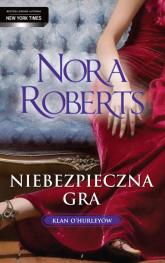 Niebezpieczna gra. Klan O`hurleyów - Nora Roberts | mała okładka