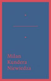 Niewiedza - Milan Kundera | mała okładka