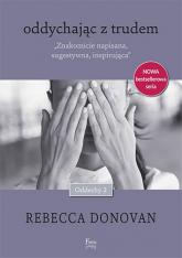 Oddychając z trudem - Rebecca Donovan | mała okładka