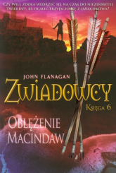 Zwiadowcy. Księga 6. Oblężenie Macindaw - John Flanagan | mała okładka