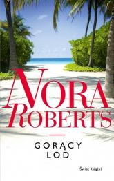 Gorący lód - Nora Roberts | mała okładka