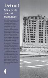 Detroit. Sekcja zwłok Ameryki - Charlie LeDuff | mała okładka