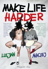 Make Life Harder - Maciej Lucjan | mała okładka