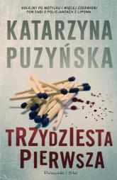 Trzydziesta pierwsza - Katarzyna Puzyńska | mała okładka