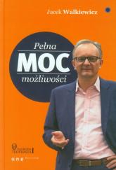 Pełna MOC możliwości - Jacek Walkiewicz | mała okładka