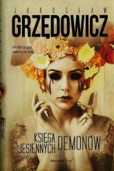Księga jesiennych demonów - Jarosław Grzędowicz | mała okładka