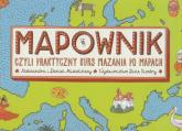 Mapownik czyli praktyczny kurs mazania po mapach - Aleksandra Mizielińska , Daniel Mizieliński | mała okładka