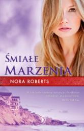 Śmiałe marzenia - Nora Roberts | mała okładka