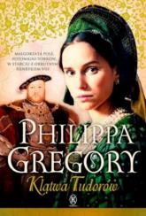 Klątwa Tudorów - Philippa Gregory | mała okładka