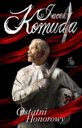Ostatni honorowy - Jacek Komuda | mała okładka