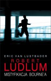 Mistyfikacja Bourne'a - Eric Lustbader, Robert  Ludlum | mała okładka