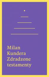 Zdradzone testamenty - Milan Kundera | mała okładka