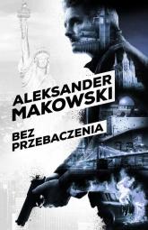 Szpiedzy. Bez przebaczenia - Aleksander Makowski | mała okładka
