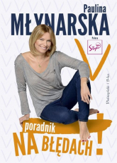 Na błędach! Poradnik-odradnik - Paulina Młynarska | mała okładka