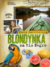 Blondynka na Rio Negro - Beata Pawlikowska | mała okładka