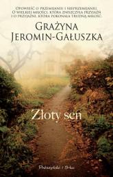 Złoty sen - Grażyna Jeromin-Gałuszka | mała okładka