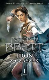 Tron z czaszek. Księga 1 - Peter V. Brett  | mała okładka