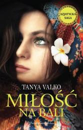 Miłość na Bali - Tanya Valko | mała okładka