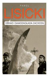 Dżihad i samozagłada Zachodu - Paweł Lisicki | mała okładka
