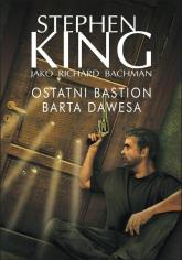 Ostatni bastion Barta Dawesa - Stephen King | mała okładka