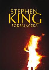 Podpalaczka - Stephen King | mała okładka