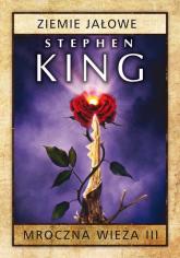 Mroczna wieża. Tom 3 Ziemie jałowe - Stephen King | mała okładka