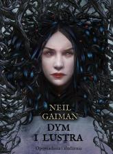 Dym i lustra. Opowiadania i złudzenia - Neil Gaiman | mała okładka