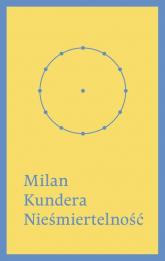 Nieśmiertelność - Milan Kundera | mała okładka