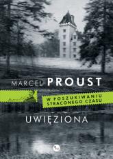Uwięziona - Marcel Proust | mała okładka