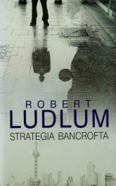 Strategia Bancrofta - Robert Ludlum | mała okładka