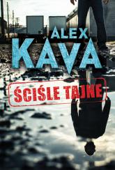 Ściśle tajne - Alex Kava | mała okładka