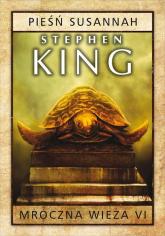 Mroczna wieża Tom 6 Pieśń Susannah - Stephen King | mała okładka