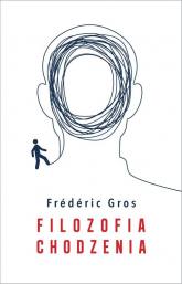 Filozofia chodzenia - Frederic Gros | mała okładka