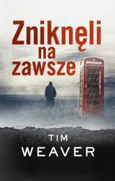 Zniknęli na zawsze - Tim Weaver   mała okładka