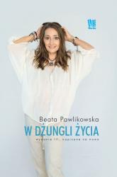 W dżungli życia. Napisane na nowo - Beata Pawlikowska | mała okładka