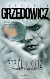 Popiół i kurz, czyli opowieść ze świata pomiędzy - Jarosław Grzędowicz | mała okładka