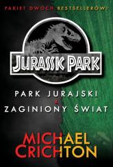Jurassic Park. Park Jurajski i Zaginiony Świat - Michael Crichton | mała okładka